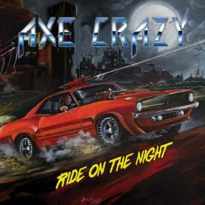 AXE CRAZY - RIDE ON THE NIGHT CD (NEW)