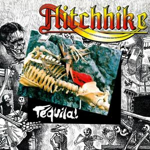 HITCHHIKE - TEQUILA! (LTD EDITION 500 COPIES + 6 BONUS TRACKS) CD (NEW)